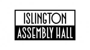 Islington Assembly Hall Whats On