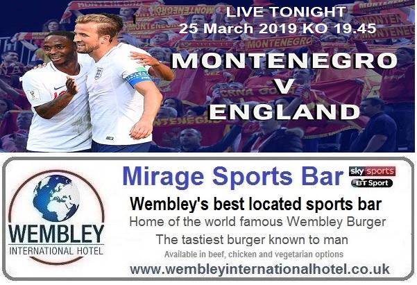 Montenegro v England live Mirage Sports Bar