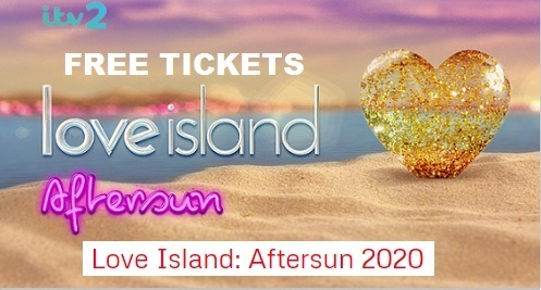 Free tickets Love Island Aftersun Show2020